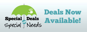 Special Deals for Special Needs - Available now!